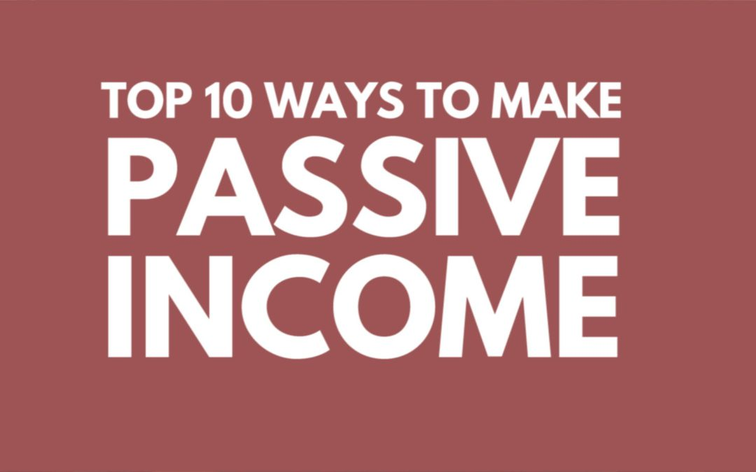 The Top Ways to Earn Passive Income Online