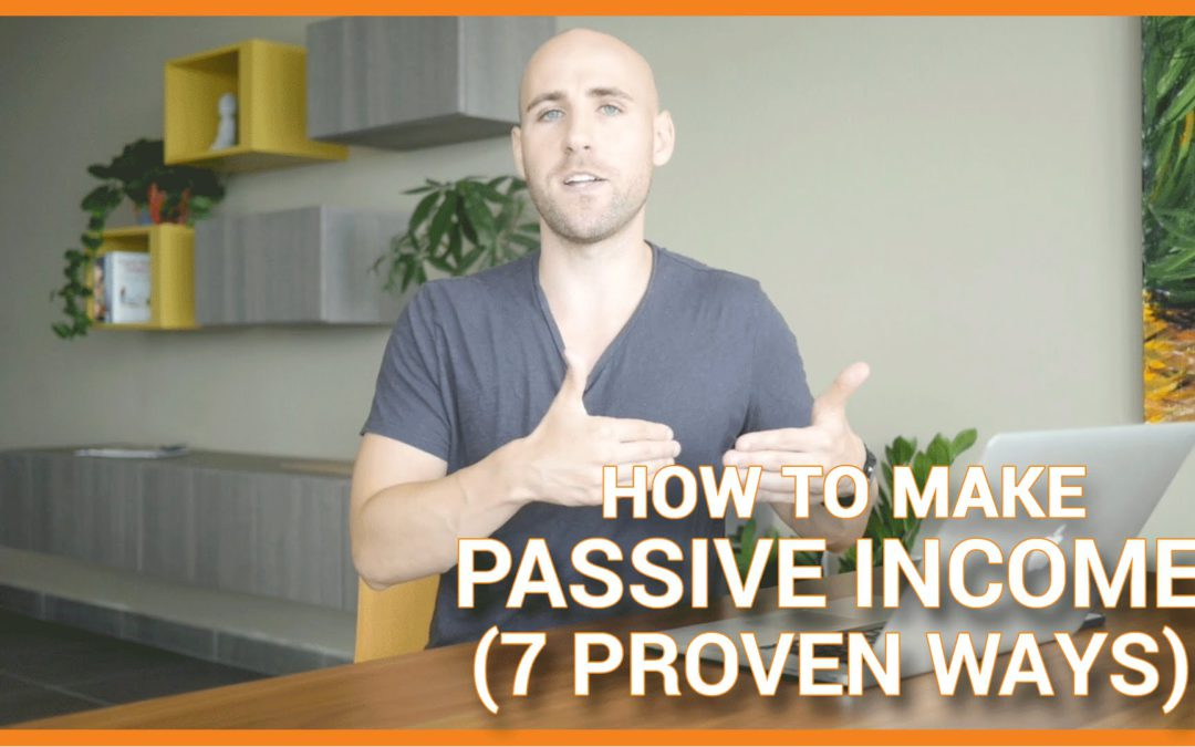 7 Proven Ways To Make Passive Income