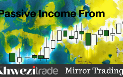 Passive Income Earning Opportunity From Khwezi Trade Mirror Trading Service