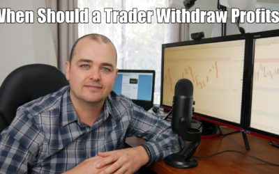 When Should a Trader Withdraw Profits?