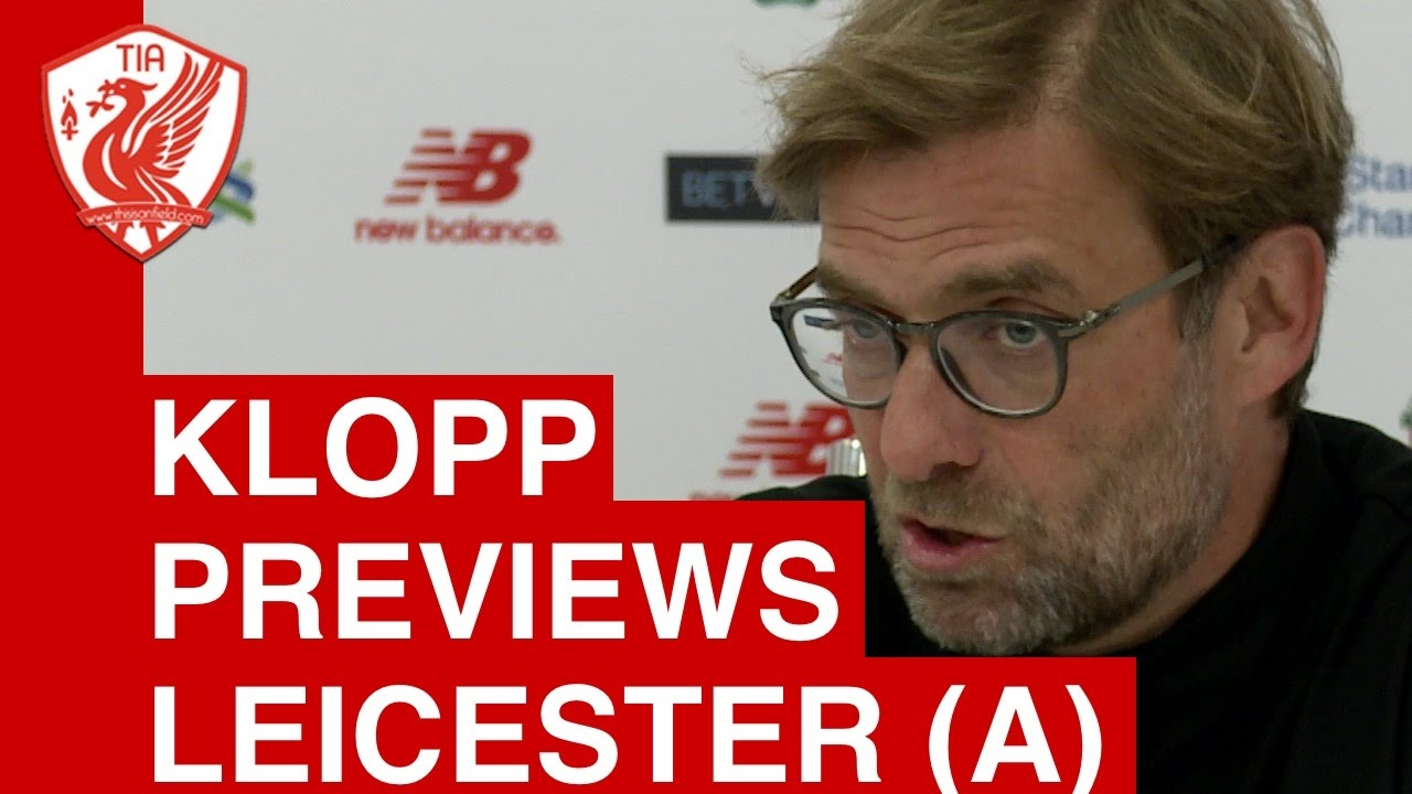 Jurgen Klopp Pre-Match Press Conference - Leicester City ...