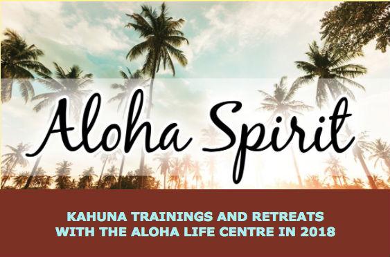 Kahuna Trainings and Retreats With The Aloha Life Centre For 2018