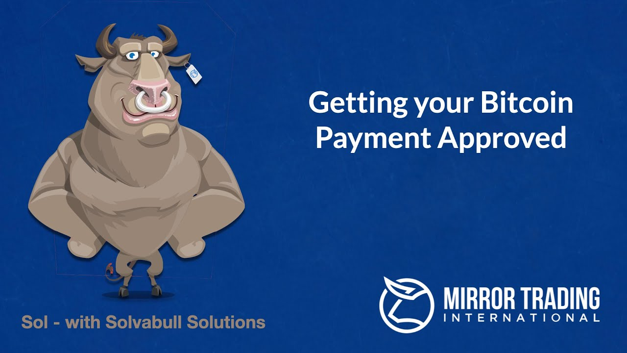Getting Your Bitcoin Payment Approved MTI