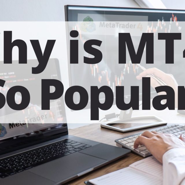Why is MT4 So Popular